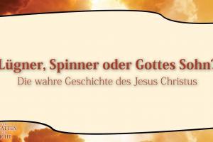 3 Lügner, Spinner oder Gottes Sohn? VOM SCHATTEN ZUM LICHT Christopher Kramp