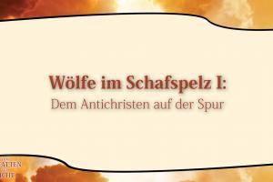 7 Wölfe im Schafspelz I  VOM SCHATTEN ZUM LICHT Christopher Kramp